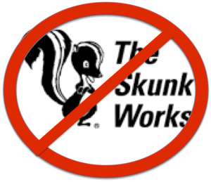 no skunkworks